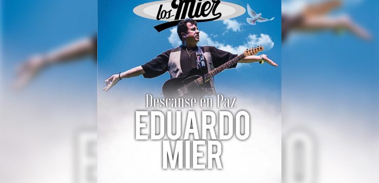 EDUARDO MIER, INTEGRANTE DE LOS MIER, FALLECIO